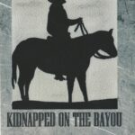 Kidnapped On The Bayou
